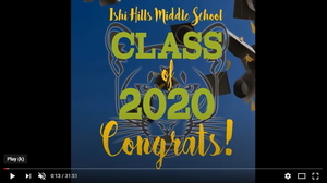 ​Watch the Ishi Hills Middle School 8th Grade Graduation video